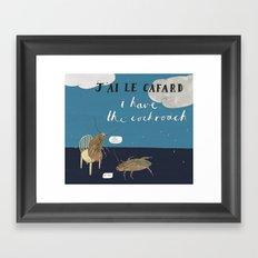 I Have the Cockroach Framed Art Print