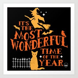 Happy Halloween It's the Most Wonderful Time of the Year Art Print