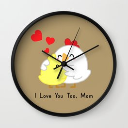 Chickens - I Love You Too Mom Wall Clock