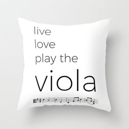 Live, love, play the viola Throw Pillow