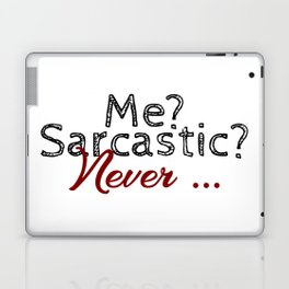 Never Sarcastic Forever Truthful Funny Sarcasm Design Laptop & iPad Skin