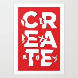 create/destroy Art Print