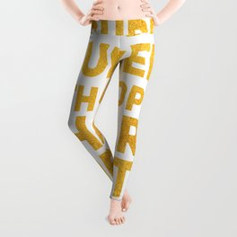 Surround Yourself Quote Bold Gold Leggings