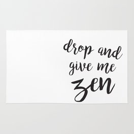 Drop and give me zen Rug