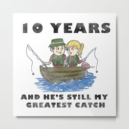 Anniversary 10 Couple Fishing Wife Husband Gift Metal Print