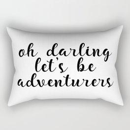 Oh Darling Let's Be Adventurers, Adventurer Quote, Adventure Is Waiting, Darling Quote Rectangular Pillow