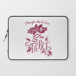 Thought She Be But Little She Is Fierce Laptop Sleeve