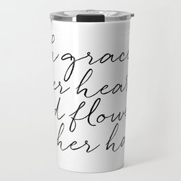 With Grace In Her Heart & Flowers In Her Hair Travel Mug