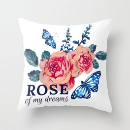 Rose of my Dreams Throw Pillow