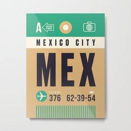 Baggage Tag A - MEX Mexico City Metal Print