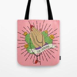 Stay Chingona Tote Bag