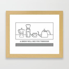 A Brew Will See You Through Poster - Moka Pot Framed Art Print