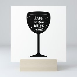 Save water drink wine hand lettering on glass Mini Art Print