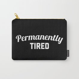 Permanently Tired Funny Quote Carry-All Pouch