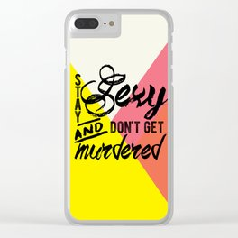 Stay Sexy Clear iPhone Case