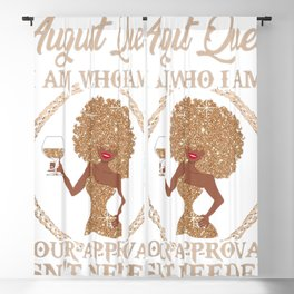 August Queen I Am Who I Am Your Approval Is Not Needed Blackout Curtain