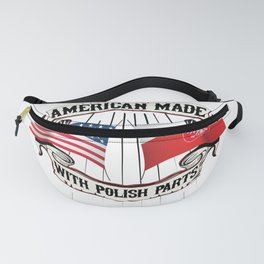 American Made With Polish Parts Polska T-Shirt Gifts Fanny Pack