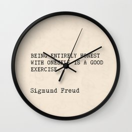 """Quote Sigmund Freud """"Being entirely honest with oneself is a good exercise."""" Wall Clock"""