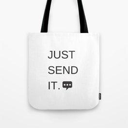 Just Sent It - Text Messaging Tote Bag