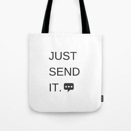 Just Sent It - Text Messaging Tote Bag