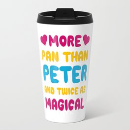 More Pan Than Peter and Twice as Magical Pansexual T-shirt Travel Mug