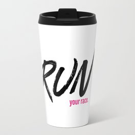 Run your race. Travel Mug