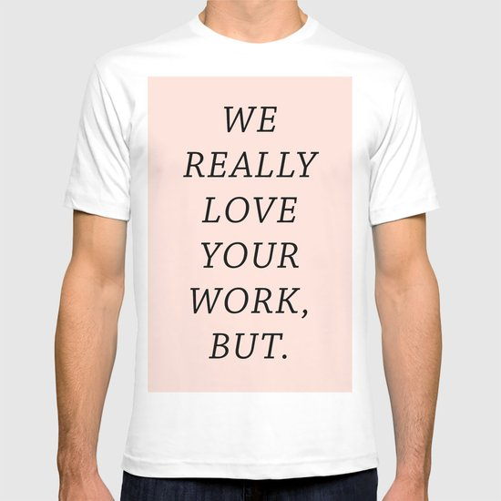 WE LOVE YOUR WORK T-shirt