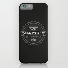 Deal With It Slim Case iPhone 6s