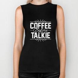 Coffee Before Talkie - Funny Hilarious Coffee T-Shirts Biker Tank