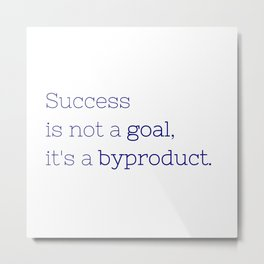 Success is not a goal, it's a byproduct. - Friday Night Lights collection Metal Print