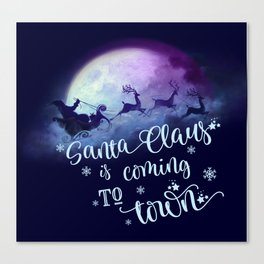 Santa Claus Is Coming To Town Canvas Print