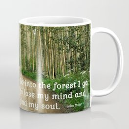 Into the Woods I Go To Find My Soul Coffee Mug