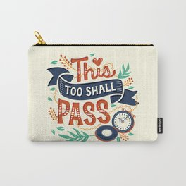 This too shall pass Carry-All Pouch