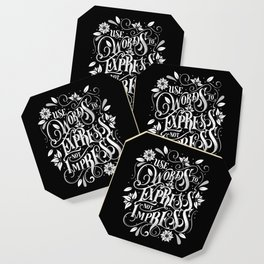 Use Words to Express not Impress - black Coaster