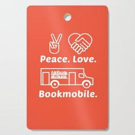 Peace. Love. Bookmobile Cutting Board