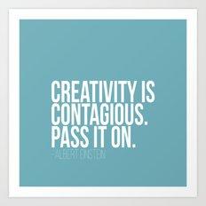 Creativity is Contagious  Art Print