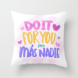 do it for you Throw Pillow