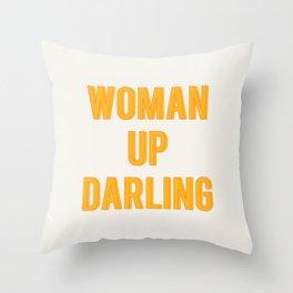 WOMAN UP DARLING Throw Pillow