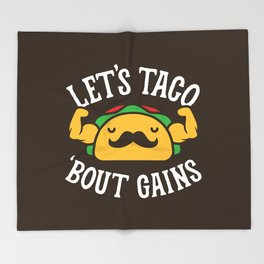 Let's Taco 'Bout Gains Throw Blanket