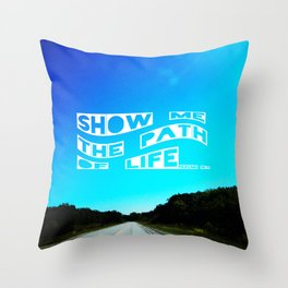 Show me the Path Throw Pillow