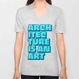 Architect Architectural Architecture Is An Art Gift Unisex V-Neck