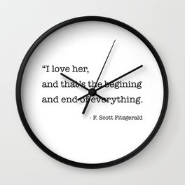 I love her, and that's the beginning and end of everything. Wall Clock