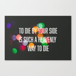 To die by your side Canvas Print