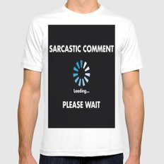 Sarcastic Comment Loading SMALL White Mens Fitted Tee