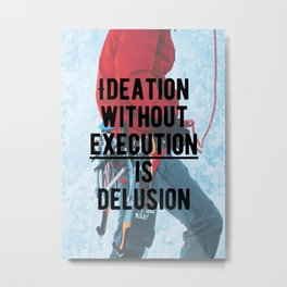 Motivational - Execute is key! Metal Print