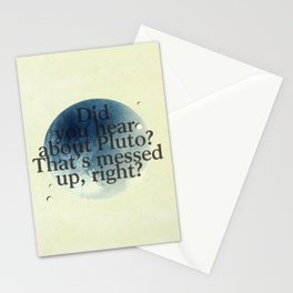 Did you Hear about Pluto? That's messed up, right? (2) Stationery Cards