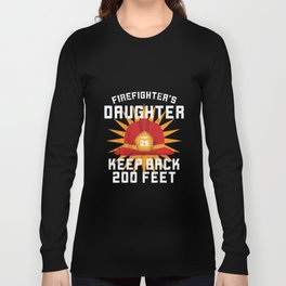 Firefighter's Daughter Keep Back 200 Feet Funny TShirt Long Sleeve T-shirt