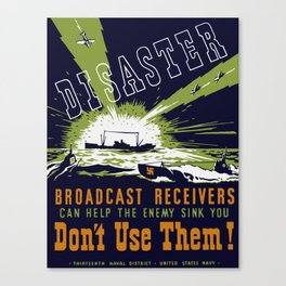 Broadcast receivers can help the enemy sink you -- WPA Canvas Print