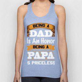BEING A DAD IS AN HONOR Unisex Tank Top