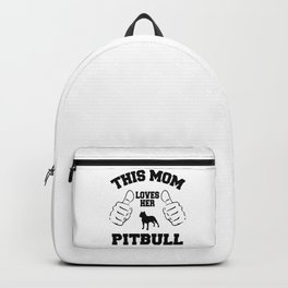 This Mom Loves Her Pitbull Backpack